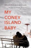 O'Callaghan, Billy - My Coney Island Baby - 9781784708764 - 9781784708764