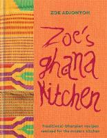 Adjonyoh, Zoe - Zoe's Ghana Kitchen - 9781784721633 - V9781784721633