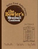 Felwick, Jez - The Bowler's Meatball Cookbook - 9781784721862 - V9781784721862