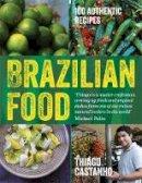 Castanho, Thiago, Bianchi, Luciana - Brazilian Food - 9781784722449 - KSG0015281