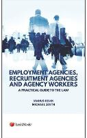 Egan, Manus - Employment Agencies, Recruitment Agencies and Agency Workers: A Practical Guide to the Law - 9781784732295 - V9781784732295