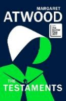 Atwood, Margaret - The Testaments: The Sequel to The Handmaid's Tale - 9781784742324 - 9781784742324