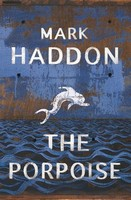 Haddon, Mark - The Porpoise - 9781784742836 - V9781784742836