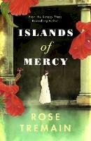 Tremain, Rose - Islands of Mercy - 9781784743314 - 9781784743314