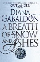 Gabaldon, Diana - A Breath Of Snow And Ashes: (Outlander 6) - 9781784751326 - V9781784751326