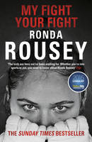 Rousey, Ronda - My Fight / Your Fight - 9781784753122 - 9781784753122