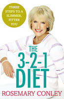 Conley, Rosemary - Rosemary Conley's 3-2-1 Diet: Just 3 Steps to a Slimmer, Fitter You - 9781784753207 - V9781784753207