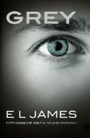 Grey - Grey: Fifty Shades of Grey as Told by Christian - 9781784753252 - 9781784753252