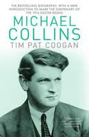 Coogan, Tim Pat - Michael Collins: A Biography - 9781784753269 - 9781784753269