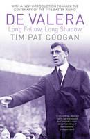 Coogan, Tim Pat - De Valera: Long Fellow, Long Shadow - 9781784753276 - 9781784753276