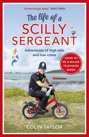 Taylor, Colin - The Life of a Scilly Sergeant - 9781784755157 - V9781784755157