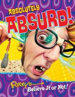 ripley - Ripley's Absolutely Absurd! (Ripleys Believe It Or Not 10) - 9781784755294 - V9781784755294