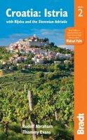 Abraham, Rudolf, Evans, Thammy - Croatia: Istria: with Rijeka and the Slovenian Adriatic (Bradt Travel Guide Croatia: Istria (W/ Rijeka & the Slovenia) - 9781784770457 - V9781784770457