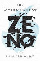 Trojanow, Ilija - The Lamentations of Zeno: A Novel - 9781784782191 - V9781784782191