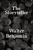 Benjamin, Walter - The Storyteller: Tales out of Loneliness - 9781784783044 - V9781784783044