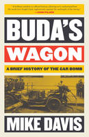 Davis, Mike - Buda's Wagon: A Brief History of the Car Bomb - 9781784786632 - V9781784786632