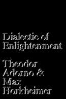 Adorno, Theodor - Dialectic of Enlightenment - 9781784786793 - V9781784786793