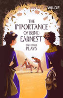 Oscar Wilde - The Importance of Being Earnest and Other Plays - 9781784871529 - 9781784871529