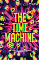 Wells, H.G. - The Time Machine (Vintage Classics) - 9781784872083 - V9781784872083