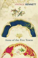 Bennett, Arnold - Anna of the Five Towns - 9781784872366 - V9781784872366