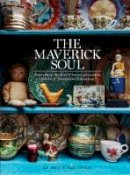 Watts, Miv - The Maverick Soul: Portraits of the Lives & Homes of Eccentric, Eclectic & Free-Spirited Bohemians - 9781784880439 - V9781784880439