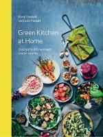 Frenkiel, David, Vindahl, Luise - Green Kitchen at Home: Quick and Healthy Vegetarian Food for Every Day - 9781784880842 - V9781784880842
