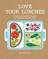 Rebecca Dickinson - Love Your Lunches: Vibrant & Healthy Recipes to Brighten Up Your Day - 9781784880958 - KTG0018875