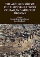 - The Archaeology of the Kurdistan Region of Iraq and Adjacent Regions - 9781784913939 - V9781784913939
