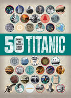 Callery, Sean - 50 Things you should know: Titanic (50 Things You Should Know Abt) - 9781784935641 - V9781784935641
