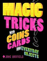 Banfield, Jake - Magic Tricks with Coins, Cards and Everyday Objects - 9781784935993 - V9781784935993