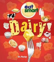 Parker, Vic - Dairy (Eat Smart) - 9781784937249 - V9781784937249