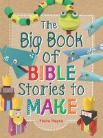Hayes, Fiona - The Big Book of Bible Stories to Make - 9781784937676 - V9781784937676