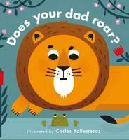 Ballesteros, Carles - Does You Dad Roar? (Little Faces) - 9781784937744 - V9781784937744