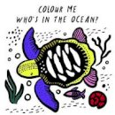 Sajnani, Surya - Colour Me: Who's in the Ocean? - 9781784937935 - V9781784937935