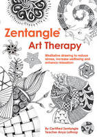 Lothrop, Anya - Zentangle Art Therapy - 9781784941079 - V9781784941079