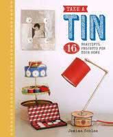 Schlee, Jemima - Take a Tin: 16 Beautiful Projects for Your Home - 9781784941109 - V9781784941109