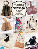 Brennan, Emma - Making Vintage Bags: 8 Fabulous Bags to Make - 9781784941697 - V9781784941697