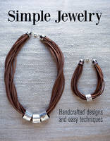 Wolfe, Clair - Simple Jewelry: Handcrafted Designs and Easy Techniques - 9781784941758 - V9781784941758