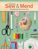 Gordon, Joan - Practical Sew & Mend: Essential Mending Know-How - 9781784941765 - V9781784941765