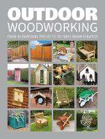 GMC Editors - Outdoor Woodworking: 20 Inspiring Projects to Make from Scratch - 9781784942472 - V9781784942472