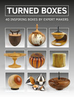 GMC Editors - Turned Boxes: 40 Inspiring Boxes by Expert Makers - 9781784942489 - V9781784942489