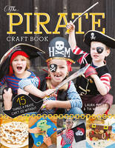 Minter, Laura, Williams, Tia - The Pirate Craft Book (Little Button Diaries) - 9781784943288 - V9781784943288