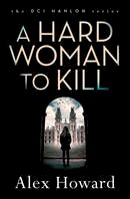 Howard, Alex - A Hard Woman to Kill (DI Hanlon) - 9781784971090 - V9781784971090