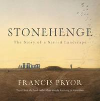 Pryor, Francis - Stonehenge - 9781784974619 - V9781784974619