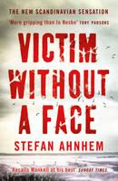 Ahnhem, Stefan - VICTIM WITHOUT FACE FABIAN RISK THRILLER - 9781784975500 - KEX0287246