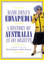 Everage, Dame Edna - Ednapedia: A History of Australia in a Hundred Objects - 9781784975609 - V9781784975609