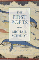 Schmidt, Michael - The First Poets: Lives of the Ancient Greek Poets - 9781784975975 - V9781784975975