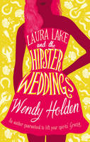 Holden, Wendy - Laura Lake and the Hipster Weddings (The Laura Lake Series) - 9781784977559 - V9781784977559