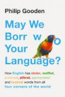 Gooden, Philip - May We Borrow Your Language? - 9781784977986 - V9781784977986