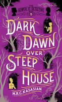 Kasasian, M.R.C. - Dark Dawn over Steep House (The Gower Street Detective Series) - 9781784978099 - V9781784978099